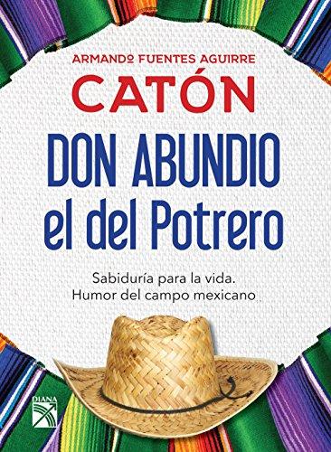 Descargar Libro Don Abundio, el del Potrero: Sabiduría para la vida de Armando Fuentes Aguirre  Catón