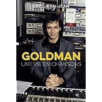 Goldman - Une vie en chansons