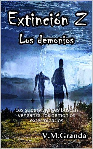 Extinción Z. Los demonios: Los supervivientes buscan venganza, los demonios exterminarlos