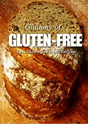 Easy Gluten-Free Bread Recipes (Gluttony of Gluten-Free) (English Edition)