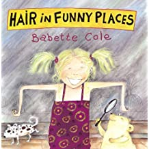 Hair In Funny Places (A Tom Maschler Book) by Babette Cole (1999-10-07)