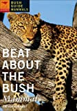 Beat About the Bush: Mammals by Trevor Carnaby(2008-01-01)
