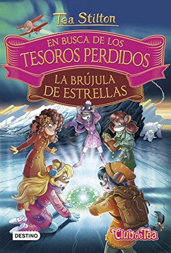 En busca de los tesoros perdidos: La brújula de estrellas (Libros especiales de Tea Stilton) por Tea Stilton