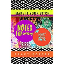 Notes For Creating A Happy Enchanting Soulful Home: ( make it your bitch: the ultimate guide to owning life )