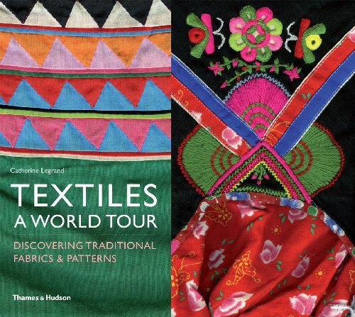 Textiles: A World Tour: Discovering Traditional Fabrics and Patterns by Catherine Legrand (2012-06-18)