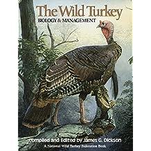 The Wild Turkey: Biology and Management