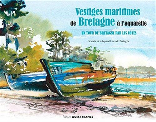 Vestiges maritimes de Bretagne à l aquarelle