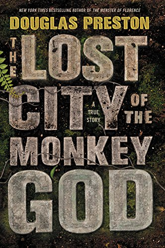the-lost-city-of-the-monkey-god-a-true-story