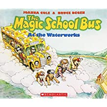 The Magic School Bus at the Waterworks (Magic School Bus (Paperback))