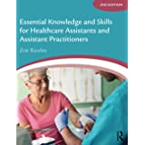 Essential Knowledge and Skills for Healthcare Assistants and Assistant Practitioners
