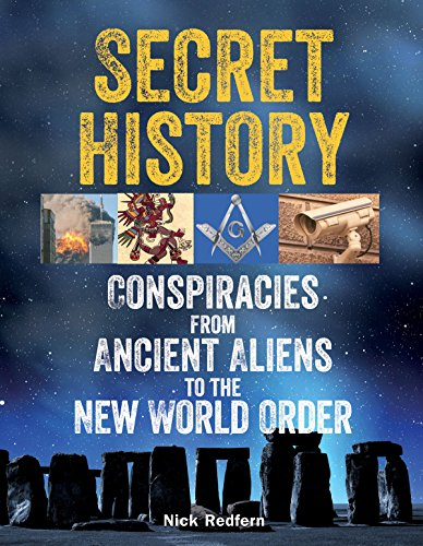 Secret History: Conspiracies from Ancient Aliens to the New World Order por Nick Redfern