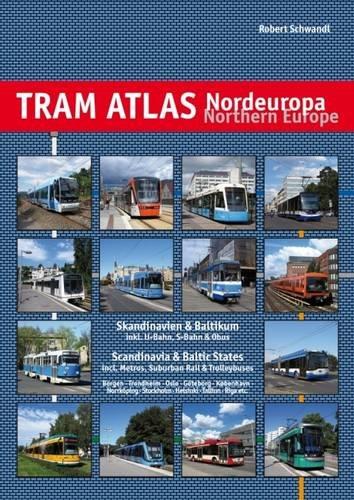 Tram Atlas Nordeuropa / Northern Europe: Skandinavien & Baltikum / Scandinavia & Baltic States: Alle Infos bei Amazon