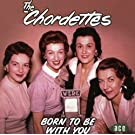 Born to Be with You by The Chordettes
