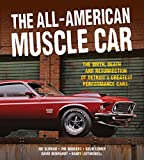 All-American Muscle Car: The Birth, Death and Resurrection of Detroits Greatest Performance Cars