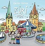 Mein erstes Zürich Bilderbuch ab 1 Jahr: Züri -Mini- Kinderbücher ab 1 Jahr