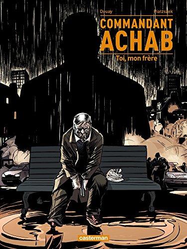 Commandant Achab, Tome 5 : Toi mon frère