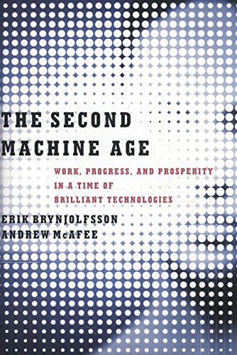 the-second-machine-age-work-progress-and-prosperity-in-a-time-of-brilliant-technologies