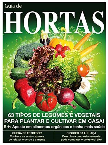 Guia de Hortas – Cultive legumes e vegetais em casa (Portuguese Edition)