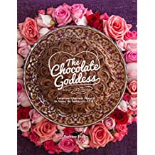 The Chocolate Goddess: Luxurious Chocolate Desserts to Arouse the Goddess in All of Us (English Edition)
