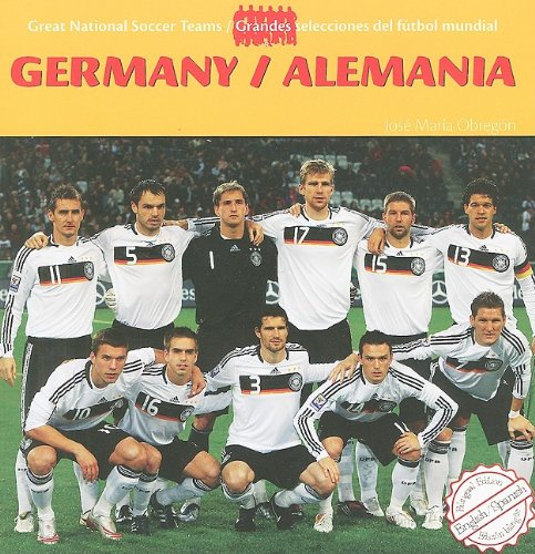 Germany/ Alemania (Great National Soccer Teams / Grandes Selecciones Del Futbol) por Jose Maria Obregon