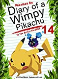 #6: Pokemon Go: Diary Of A Wimpy Pikachu 14: To The Aether Paradise: (An Unofficial Pokemon Book) (Pokemon Books Book 34)