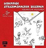 Lebendige Strichmännchen zeichnen: Vorlagen und Anleitungen - Andreas Tschudin