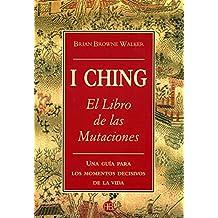I ching - el libro de las mutaciones - una guia de las mutaciones