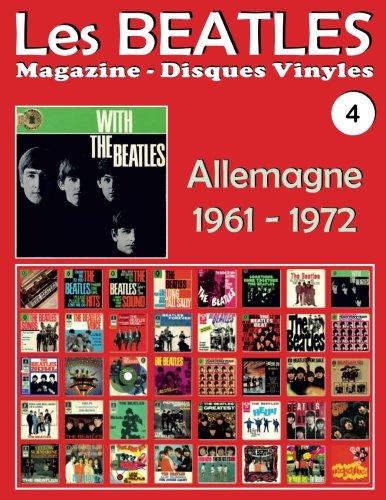 Les Beatles - Magazine Disques Vinyles Nº 4 - Allemagne (1961 - 1972): Discographie éditée par Polydor, Odeon, Hörzu Electrola, Apple - Guide couleur. par Juan Carlos Irigoyen Pérez