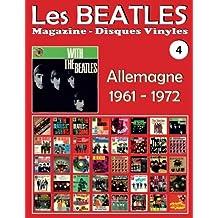 Les Beatles - Magazine Disques Vinyles Nº 4 - Allemagne (1961-1972): Discographie éditée par Polydor, Odeon, Hörzu Electrola, Apple - Guide couleur.