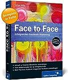 Face to Face: Erfolgreiches Facebook-Marketing (Galileo Computing) - Lukas Adda