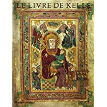 Le Livre de Kells: Une Introduction Illustraee au Manuscrit du Trinity College, Dublin