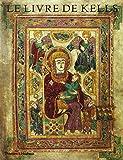 Le Livre de Kells: Une Introduction Illustree au Manuscrit du Trinity College, Dublin