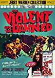 VIOLENT AND THE DAMNED/NO TIME TO KIL