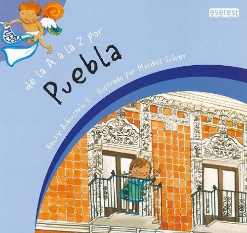 De la A a la Z por Puebla/From A to Z in Puebla par Becky F. Rubinstein