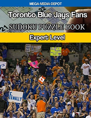Toronto Blue Jays Fans Sudoku Puzzle Book: Expert Level por Mega Media Depot