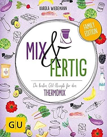 Mix & Fertig: Die besten GU-Rezepte für den Thermomix (GU