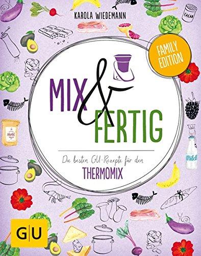 Image of Mix & Fertig: Die besten GU-Rezepte für den Thermomix (GU Familienküche)