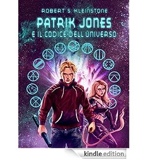 Patrik Jones e il Codice dell'Universo [Edizione Kindle]