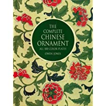 The Complete Chinese Ornament: All 100 Color Plates