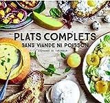 Plats complets sans viande ni poissson (Beaux Livres Cuisine)