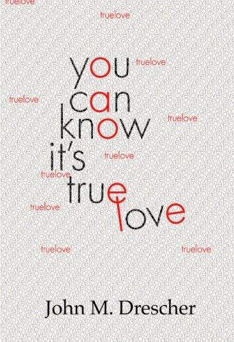 You Can Know It's True Love por John M. Drescher