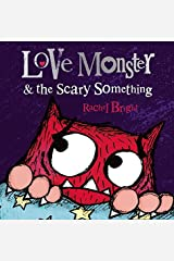 Love Monster and the Scary Something (Love Monster 4) Paperback