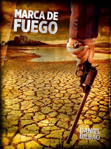 Marca de Fuego (Serie Eneko Amboto, alias Bolto. nº 2) por Daniel Bilbao