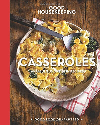 good-housekeeping-casseroles-60-fabulous-one-dish-recipes