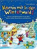 Komm mit in den Winterwald!: Winter und Weihnachten in der Kita. Spiele, Lieder, Geschichten und Aktionen