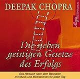 Die sieben geistigen Gesetze des Erfolgs: 1 CD - Deepak Chopra