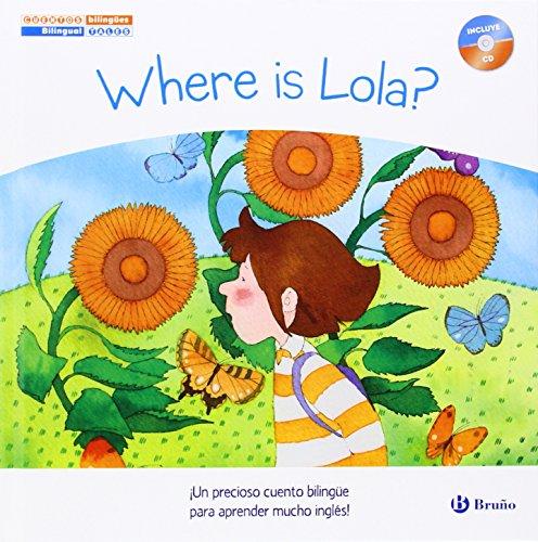 Cuentos bilingües. Where is Lola? - ¿Dónde está Lola? (Castellano - A Partir De 6 Años - Libros En Inglés - Cuentos Bilingües)