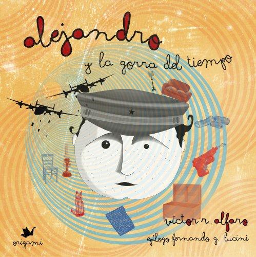 Alejandro y la gorra del tiempo (Colores nº 1) por Víctor R. Alfaro