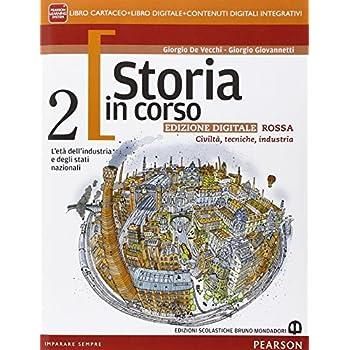 Storia In Corso. Ediz. Rossa. Per Le Scuole Superiori. Con E-Book. Con Espansione Online: 2
