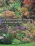 Ein faszinierender Stauden- und Gräsergarten: artenreich, naturnah, pflegeleicht - Hermann Gröne